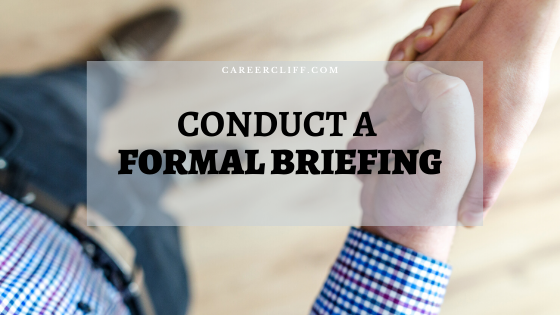 How to conduct a formal briefing