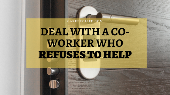 how-to-deal-with-a-co-worker-who-refuses-to-help