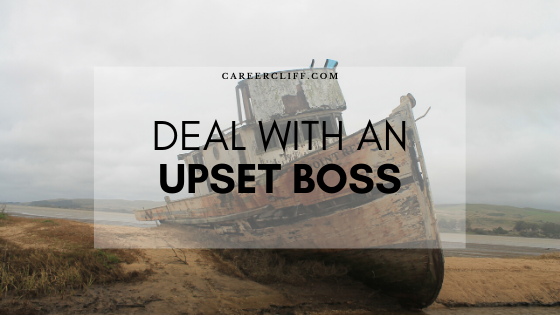 how-to-deal-with-an-upset-boss