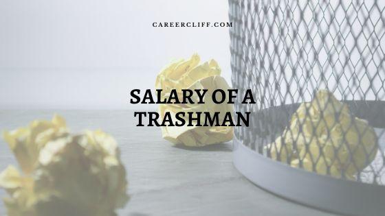 Trashman Salary