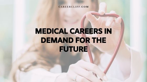 Medical Careers in Demand for the Future