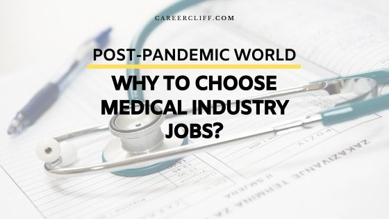 Medical Industry Jobs in post pandemic world